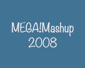 MEGA!Mashup 2008 part 1/2